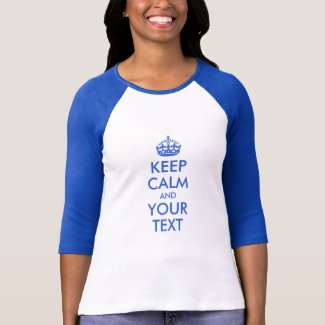 Royal Blue Keep Calm and Your Text T-Shirt