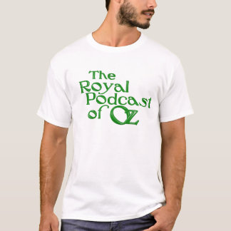 Royal Podcast of Oz Shirt