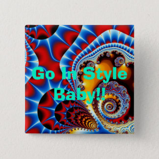 Royal Spiral Effect, Go In Style Baby!! Button