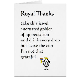 Royal Thanks - a funny thank you poem Card