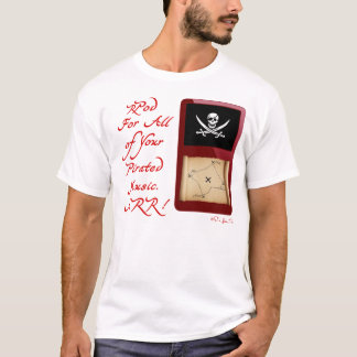 rPod for all of your Pirated Music! Arr! T-Shirt
