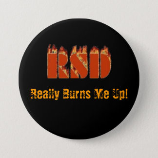 RSD, Really Burns Me Up! Pinback Button