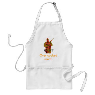 rsist, Over cooked meat! Adult Apron