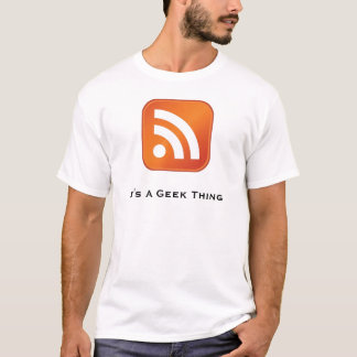 RSS It's A Geek Thing Basic T-Shirt