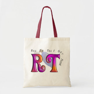"RT ""Bag Em Till I Get There"" Gifts Tote Bag"