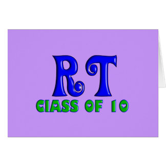 RT Class of 10 Greeting Card