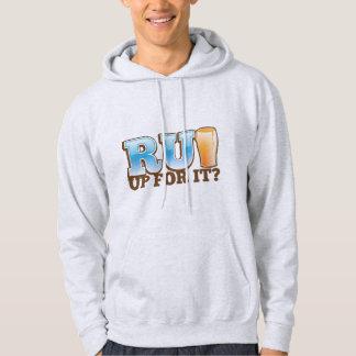 RU Up for it? BEER! Hoodie