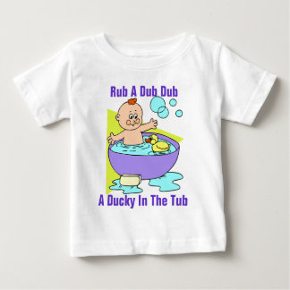 """Rub A Dub A Ducky In The Tub"" Baby Shirt"