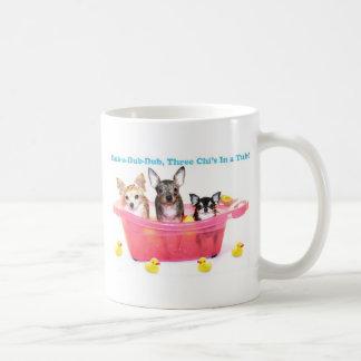 Rub a Dub Dub Three Chis in a Tub Coffee Mug