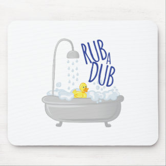 Rub A Dub Mouse Pad