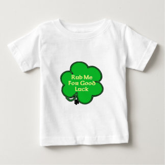 Rub Me For Good Luck Baby T-Shirt