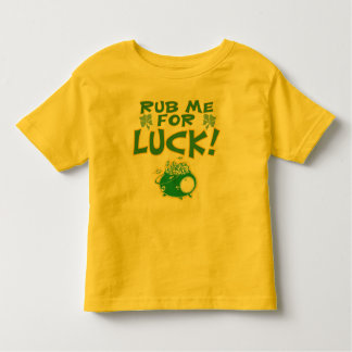 Rub Me For Luck Kids Toddler T-shirt