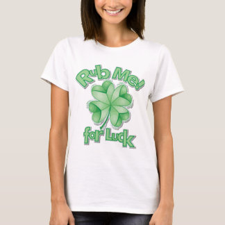 Rub Me For Luck! T-Shirt