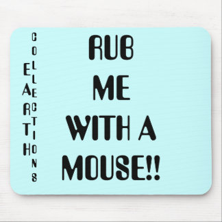 RUB ME WITH A MOUSE!! MOUSEPADS