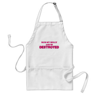 RUB MY BELLY AND BE DESTROYED.png Adult Apron