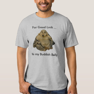 Rub my Buddah Belly Tee Shirts