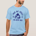 Rub my Buddha Belly T-Shirt
