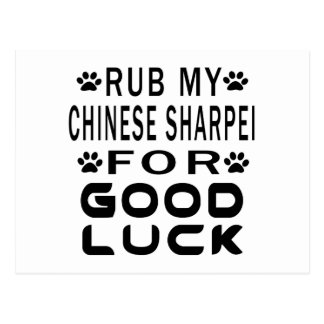Rub My Chinese Sharpei For Good Luck Post Card