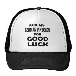 Rub my German Pinscher for good luck Trucker Hat