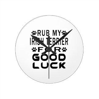Rub My Irish Terrier For Good Luck Round Wall Clocks