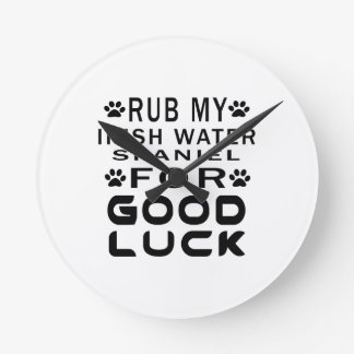 Rub My Irish Water Spaniel For Good Luck Clocks