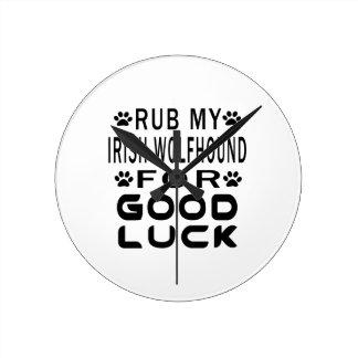 Rub My Irish Wolfhound For Good Luck Wall Clocks