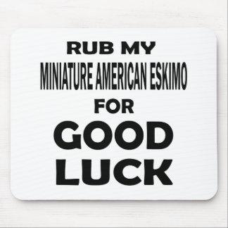 Rub my Miniature American Eskimo for good luck Mouse Pad