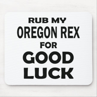 Rub my Oregon Rex for good luck Mouse Pad