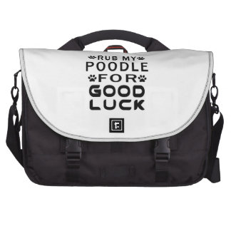 Rub My Poodle For Good Luck Commuter Bags