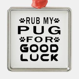 Rub My Pug For Good Luck Square Metal Christmas Ornament