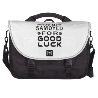 Rub My Samoyed For Good Luck Commuter Bags