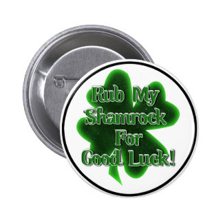 Rub My Shamrock For Good Luck! Buttons