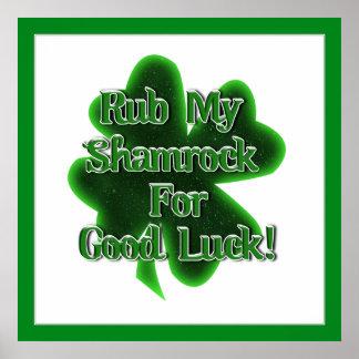 Rub My Shamrock For Good Luck! Poster