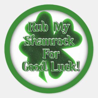 """Rub my """"Shamrock"""" for Good Luck! Round Sticker"""
