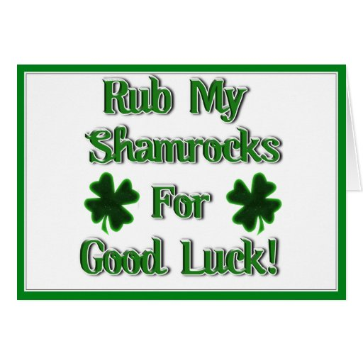 Rub My Shamrocks For Good Luck (1) Greeting Card