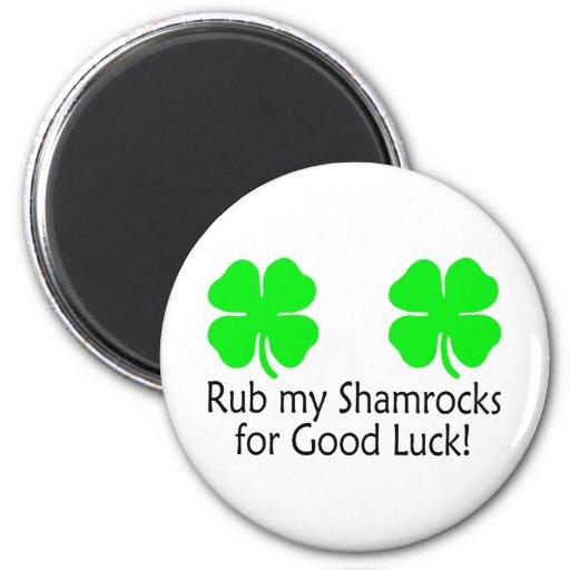 Rub My Shamrocks For Good Luck Refrigerator Magnet
