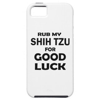 Rub my Shih Tzu for good luck iPhone 5 Cases