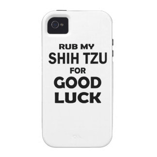 Rub my Shih Tzu for good luck Vibe iPhone 4 Cases