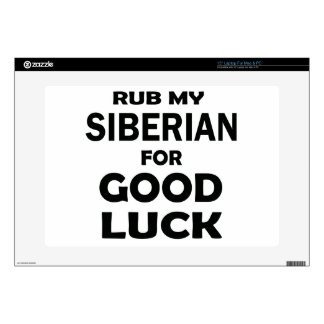 """Rub my Siberian for good luck 15"""" Laptop Decals"""