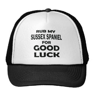 Rub my Sussex Spaniel for good luck Trucker Hat