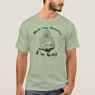 Rub my tummy, I'm gay T-shirt