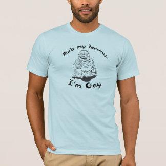 Rub my tummy, I'm gay. T-Shirt