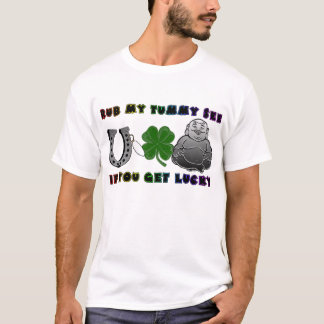 Rub My Tummy see if you get lucky Shirt