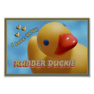 Rubber Duckie I LOVE YOU! DUCKY Poster