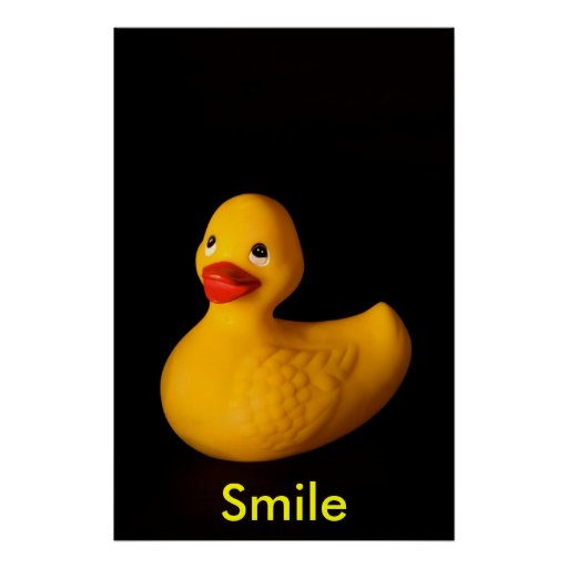 Rubber duckie.... Smile Poster