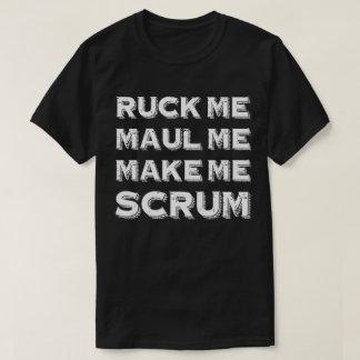 Ruck me Maul me me hacen melé camiseta divertida