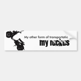 ruckus, My other form of transportation. , MY r... Bumper Sticker