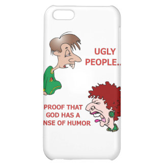Rude But Funny Ugly People God Sense of Humor iPhone 5C Cover