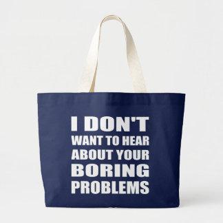 "Rude Funny ""Boring Problems"" Slogan Bag"