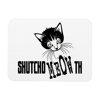Rude Kitty - Shut Your Mouth Magnet